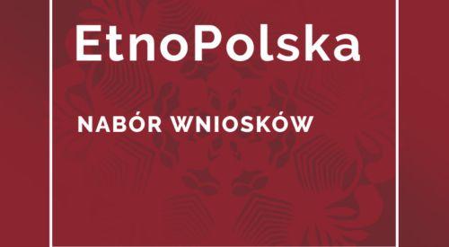 Nabór wniosków EtnoPolska do 18 stycznia 2021!